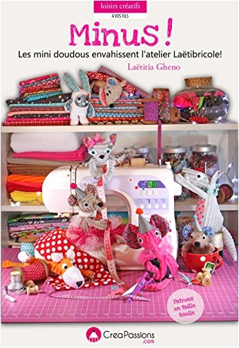 Laëtitia Gheno - Minus ! Les mini doudous envahissent l'atelier Laëtibricole...