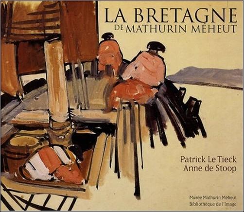 Patrick Le Tieck - La Bretagne de Mathurin Méheut