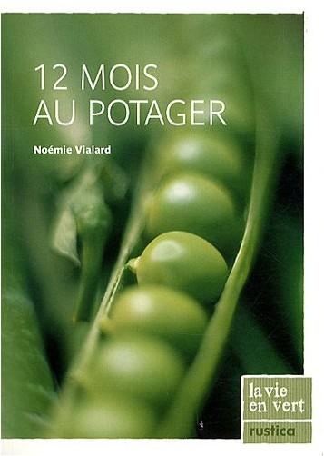 Noémie Vialard - 12 Mois au potager