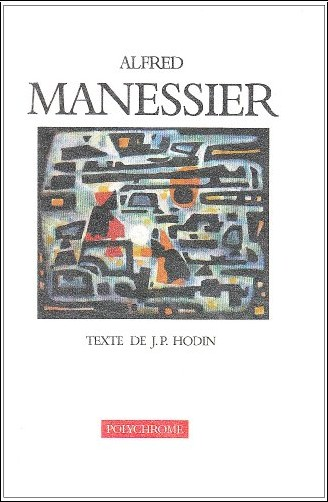Jean-Pierre Hodin - Alfred Manessier