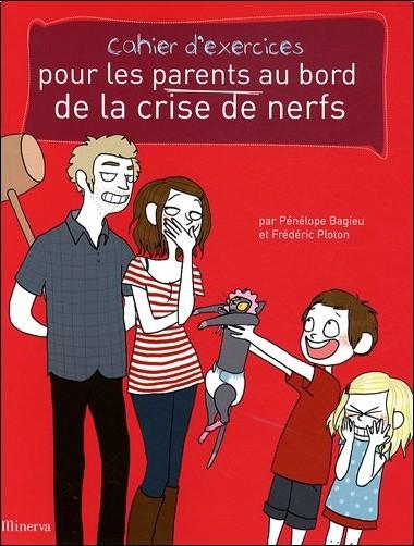 Pénélope Bagieu - Cahier d'exercices pour les parents au bord de la crise de nerfs