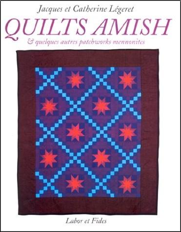 Jacques Légeret - Quilts amish et quelques autres patchworks mennonites