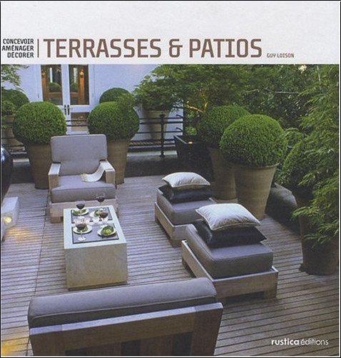 terrasses et patios concevoir am nager d corer guy loison livres. Black Bedroom Furniture Sets. Home Design Ideas