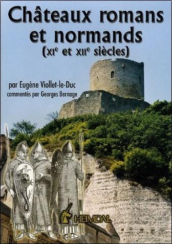 Eugène Viollet-le-Duc - Châteaux romans et normands : XIe et XIIe siècles
