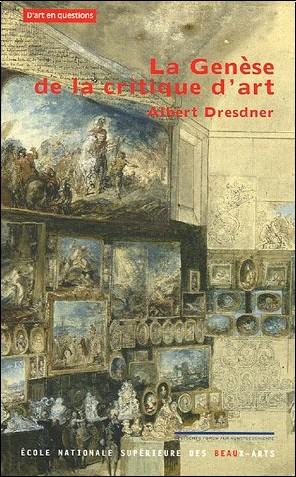 Albert Dresdner - La genèse de la critique d'art