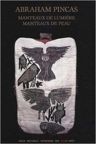 Abraham Pincas - Manteaux de lumière, manteaux de peau