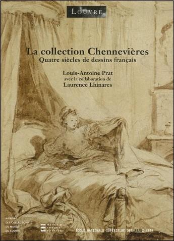 Louis-Antoine Prat - La collection Chennevières : Quatre siècles de dessins français