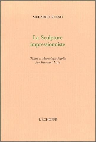Medardo Rosso - La sculpture impressionniste