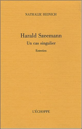 Nathalie Heinich - Harald Szeemann, un cas singulier (livre non massicoté)