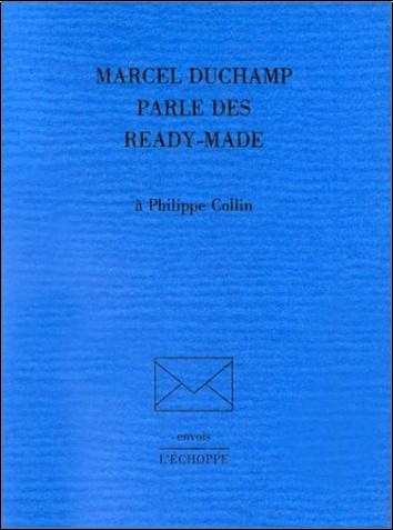 Marcel Duchamp - Marcel Duchamp parle des ready-made à Philippe Collin