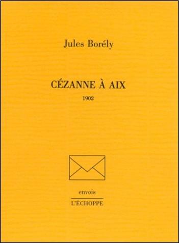 Jules Borély - Cézanne à Aix, 1902