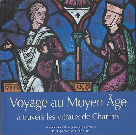 Colette Deremble - Voyage au Moyen Age à travers les vitraux de Chartres