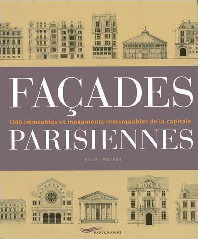 Michel Poisson - Façades parisiennes : 1200 immeubles et monuments remarquables de la capitale