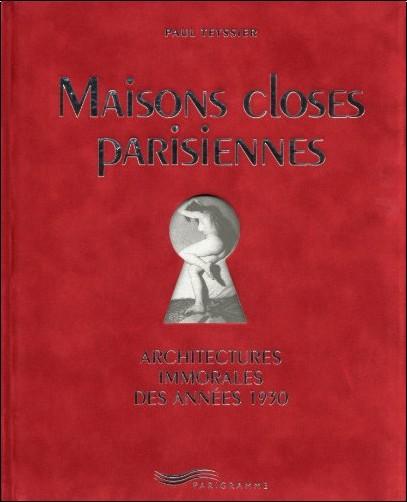 Paul Teyssier - Maisons closes parisiennes (Architectures immorales des années 1930)