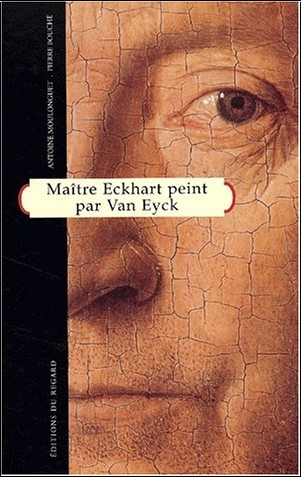 Antoine Moulonguet - Maître Eckhart peint par Van Eyck
