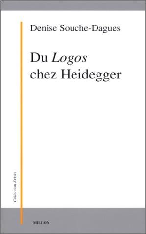 Denise Souche-Dagues - Du Logos chez Heidegger