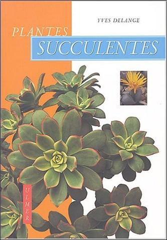 plantes succulentes yves delange livres. Black Bedroom Furniture Sets. Home Design Ideas