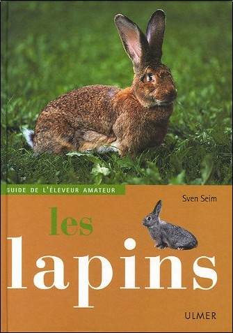 Sven Seim - Les lapins : Guide de l'éleveur amateur