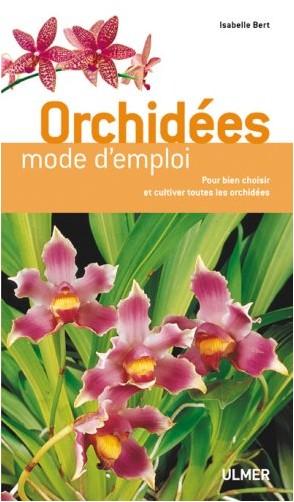 Orchides mode d 39 emploi isabelle bert livres - Galerie mode d emploi ...