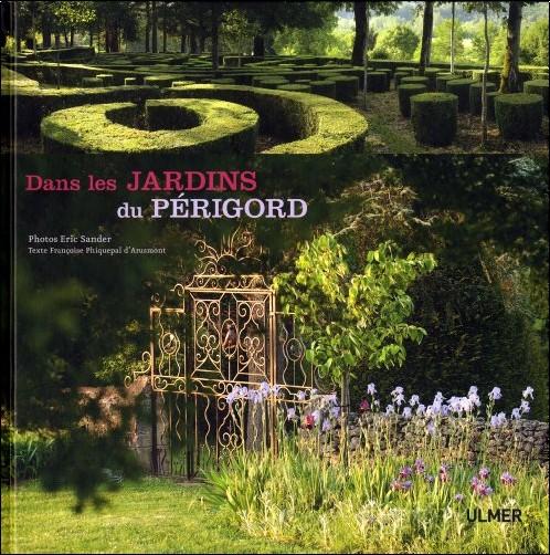 Eric Sander - Dans les jardins du Périgord