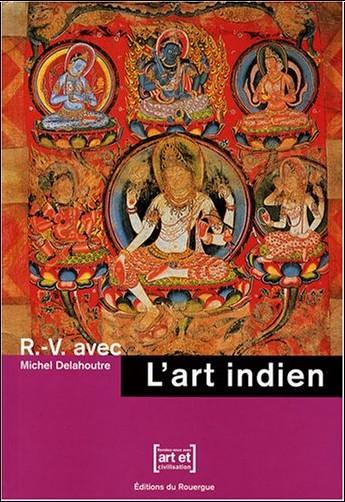 Michel Delahoutre - L'art indien