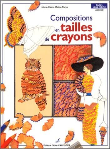 Maitre-Duroy Marie-C - Compositions en tailles de crayons