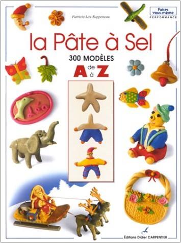 Loy-Rappeneau Patric - Pate a sel 300 modeles de a a z (la)