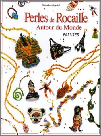 Nathalie Ambrosini - Perles de rocaille. Autour du monde - parures