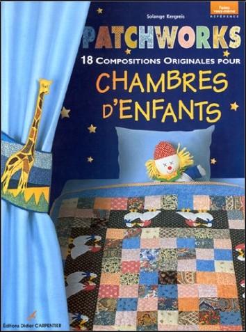 Solange Kergreis - Patchworks : 18 compositions originales pour chambres d'enfants
