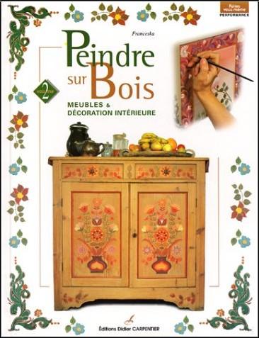 Fransceska - Peindre sur bois, tome 2 : Meubles et décoration intérieure
