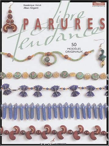 Dominique Hervé - Parures libre tendance : 50 modèles originaux