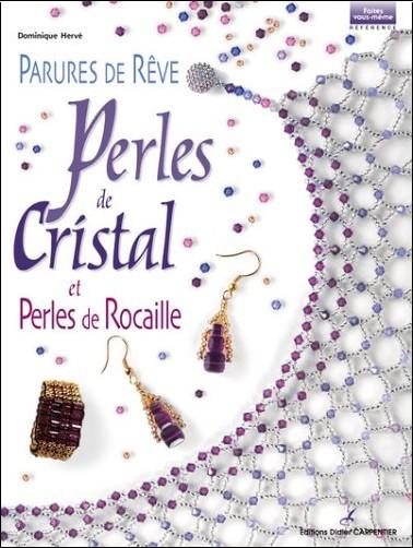 Dominique Hervé - Parures de rêve : Perles de cristal et perles de rocaille
