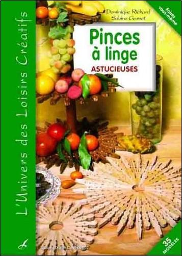Pinces linge astucieuses dominique richard livres - Activite manuelle avec pinces linge bois ...