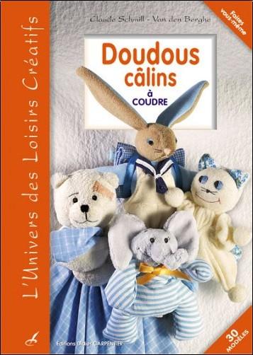 Claude Schmill-Van den Berghe - Doudous câlins : A coudre