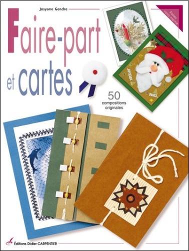 Josyane Gendre - Faire-part et cartes : 50 compositions originales