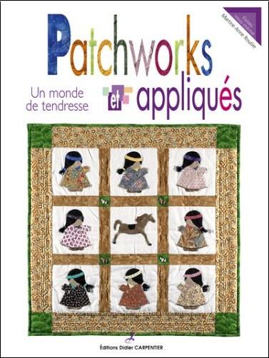 Martine Routier - Patchworks et appliqués : Un monde de tendresse