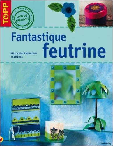 Françoise Blandeau - Fantastique feutrine