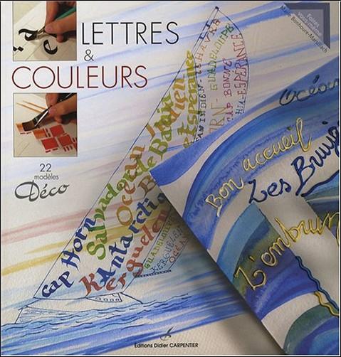Marie Bonhoure-Marsillach - Lettres & couleurs : 22 modèles Déco