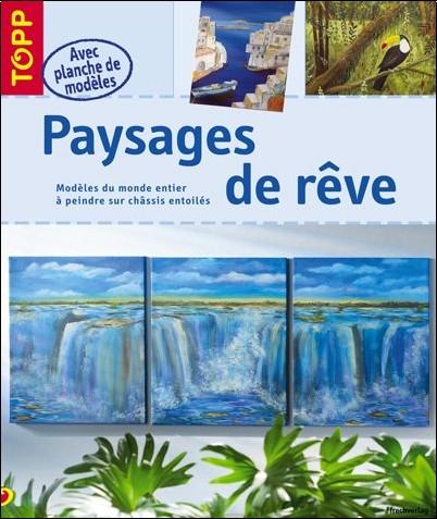 Frechverlag - Paysages de rêve : Modèles du monde entier à peindre sur chassis entoilés