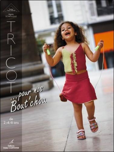 Agnès Dominique - Tricot... : Pour nos Bout'chou