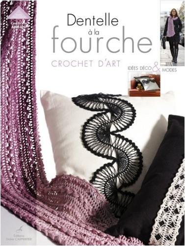 Dentelle La Fourche Crochet D 39 Art Ides Dco Et Mode Cendrine Armani Livres