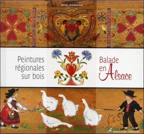 Jackie Bienvenu - Peintures régionales sur bois : Balades en Alsace