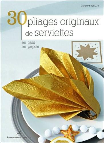 Cendrine Armani - 30 pliages originaux de serviettes en tissu, en papier