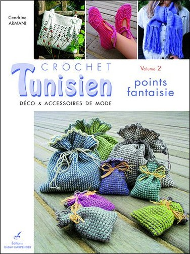 Cendrine Armani - Crochet tunisien : Volume 2, Points fantaisie
