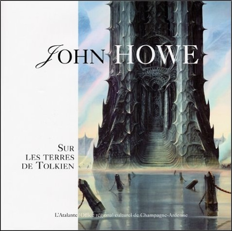 Stéphanie Benson - John Howe : Sur les terres de Tolkien