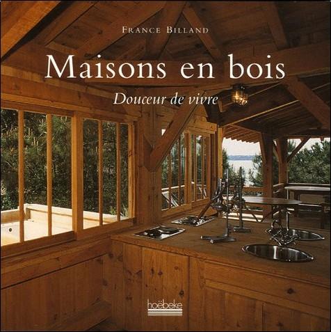 France Billand - Maisons en bois : Douceur de vivre