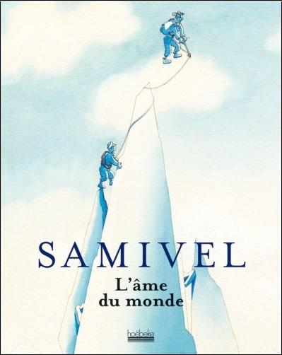 Jean-Pierre Coutaz - Samivel : L'âme du monde