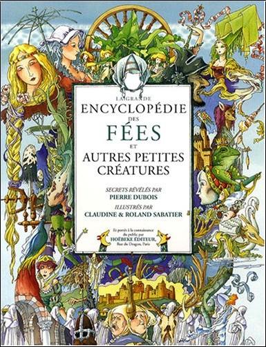 Pierre Dubois - La grande encyclopédie des Fées