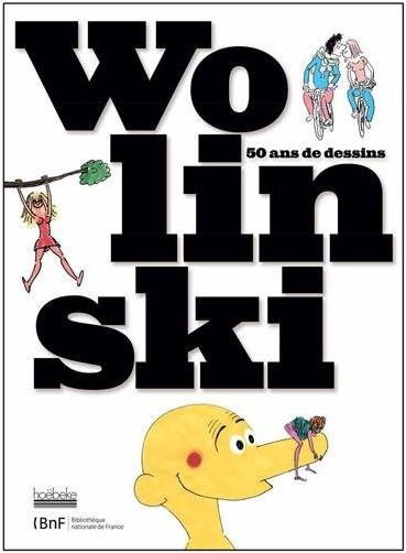 collectif - Wolinski : 50 ans de dessins, exposition présentée par la Bibliothèque Nationale de France sur le site François-Mitterrand, galerie François Ier, du 29 juin au 2 septembre 2012