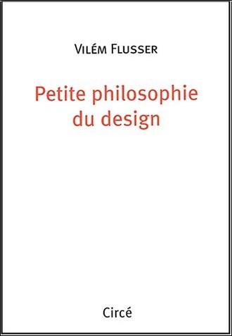 Vilém Flusser - Petite philosophie du design